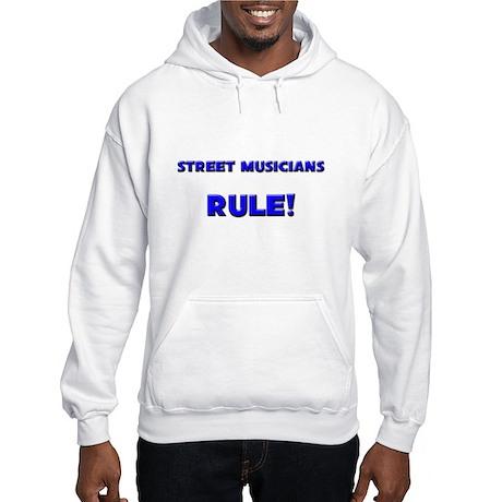 Street Musicians Rule! Hooded Sweatshirt