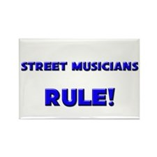 Street Musicians Rule! Rectangle Magnet