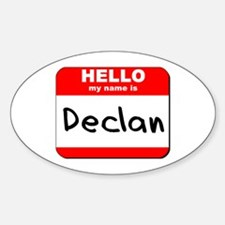 Hello my name is Declan Oval Decal