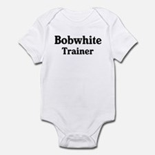 Bobwhite trainer Infant Bodysuit