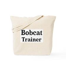 Bobcat trainer Tote Bag