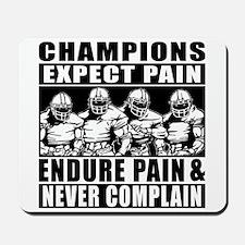 Football Champions Never Complain Mousepad
