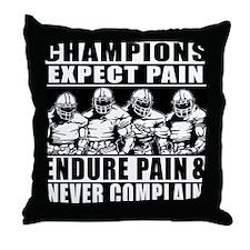 Football Champions Never Complain Throw Pillow