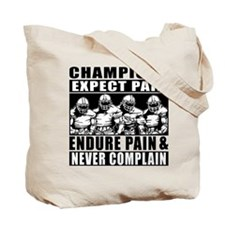 Football Champions Never Complain Tote Bag
