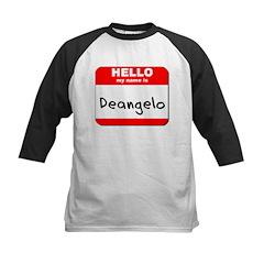 Hello my name is Deangelo Tee