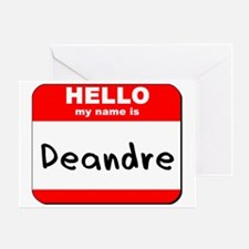 Hello my name is Deandre Greeting Card