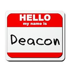 Hello my name is Deacon Mousepad