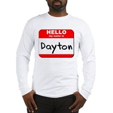 Hello my name is Dayton Long Sleeve T-Shirt