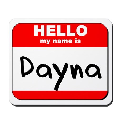 Hello my name is Dayna Mousepad