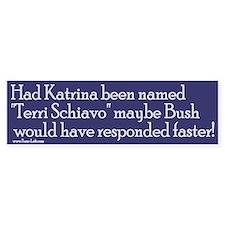 """Bumper Sticker -- Had Katrina been named """"Terri Sc"""