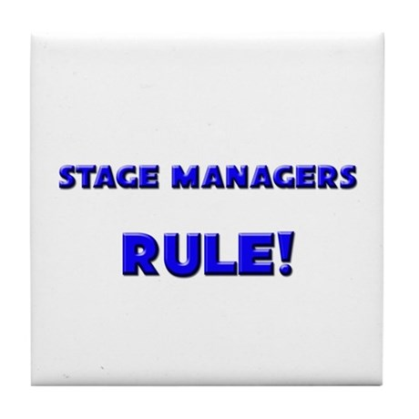 Stage Managers Rule! Tile Coaster