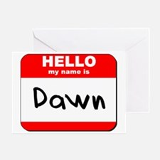 Hello my name is Dawn Greeting Card
