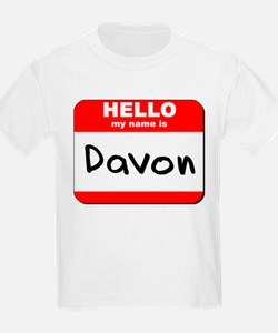 Hello my name is Davon T-Shirt
