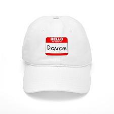 Hello my name is Davon Baseball Cap