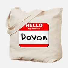 Hello my name is Davon Tote Bag