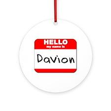 Hello my name is Davion Ornament (Round)