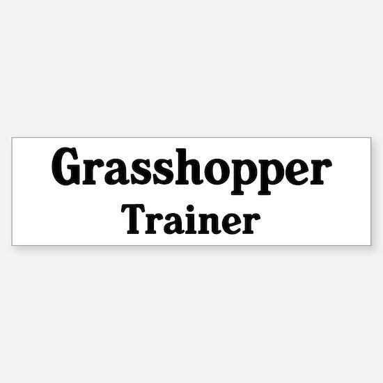 Grasshopper trainer Bumper Bumper Bumper Sticker