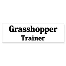 Grasshopper trainer Bumper Bumper Sticker