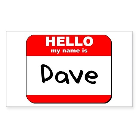Hello my name is Dave Rectangle Sticker