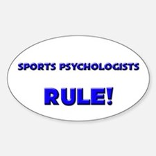 Sports Psychologists Rule! Oval Decal