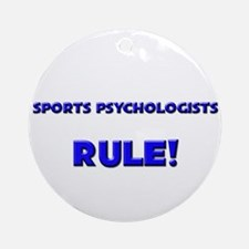 Sports Psychologists Rule! Ornament (Round)