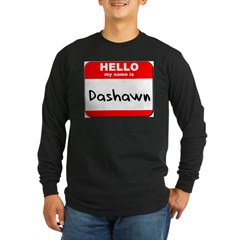 Hello my name is Dashawn T