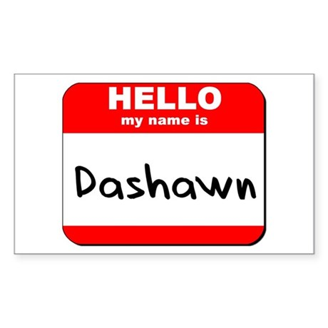 Hello my name is Dashawn Rectangle Sticker