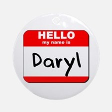 Hello my name is Daryl Ornament (Round)