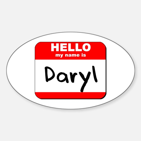 Hello my name is Daryl Oval Decal