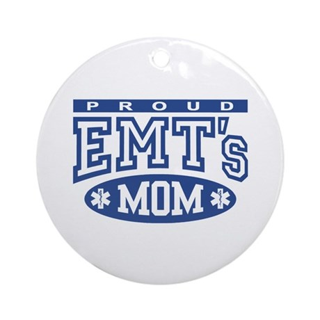 Proud EMT's Mom Ornament (Round)