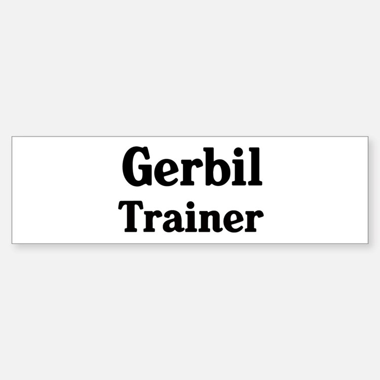Gerbil trainer Bumper Bumper Bumper Sticker