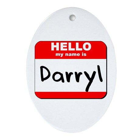 Hello my name is Darryl Oval Ornament