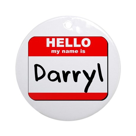 Hello my name is Darryl Ornament (Round)