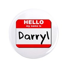 """Hello my name is Darryl 3.5"""" Button"""