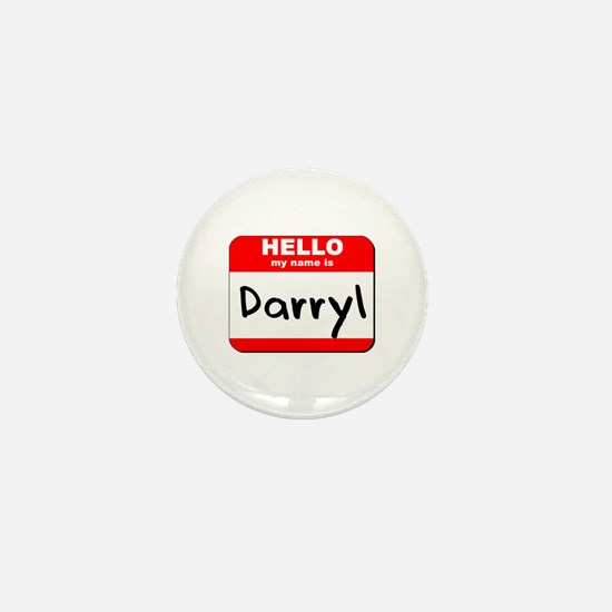 Hello my name is Darryl Mini Button