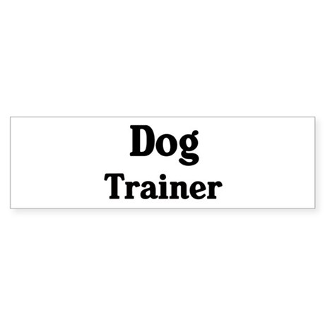 Dog trainer Bumper Sticker