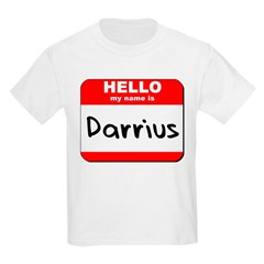 Hello my name is Darrius T-Shirt
