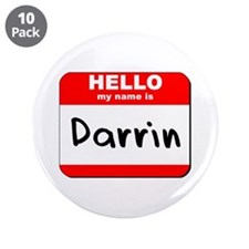 """Hello my name is Darrin 3.5"""" Button (10 pack)"""