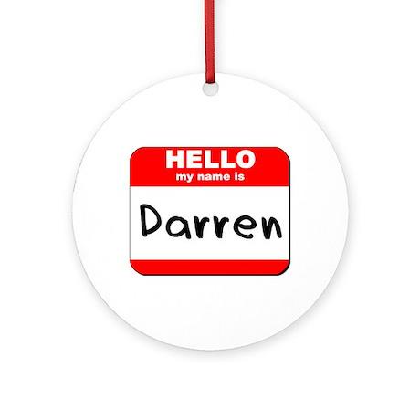 Hello my name is Darren Ornament (Round)