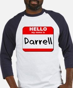 Hello my name is Darrell Baseball Jersey