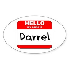 Hello my name is Darrel Oval Decal