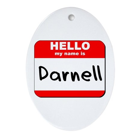 Hello my name is Darnell Oval Ornament