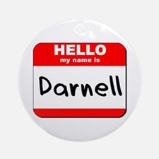 Hello my name is Darnell Ornament (Round)