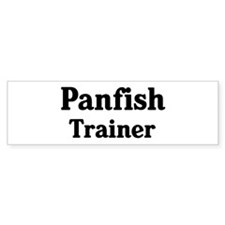 Panfish trainer Bumper Bumper Sticker