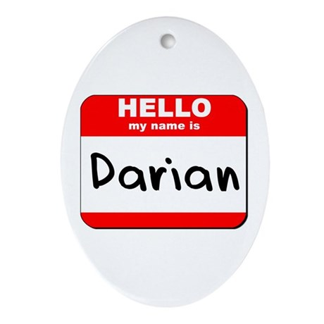 Hello my name is Darian Oval Ornament
