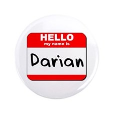 """Hello my name is Darian 3.5"""" Button"""