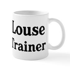 Louse trainer Mug