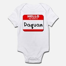 Hello my name is Daquan Infant Bodysuit