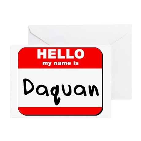 Hello my name is Daquan Greeting Card