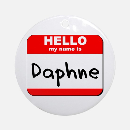 Hello my name is Daphne Ornament (Round)